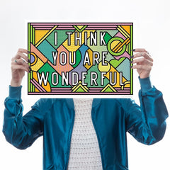 I Think You Are Wonderful Art Typography Supermundane for We Built This City 1