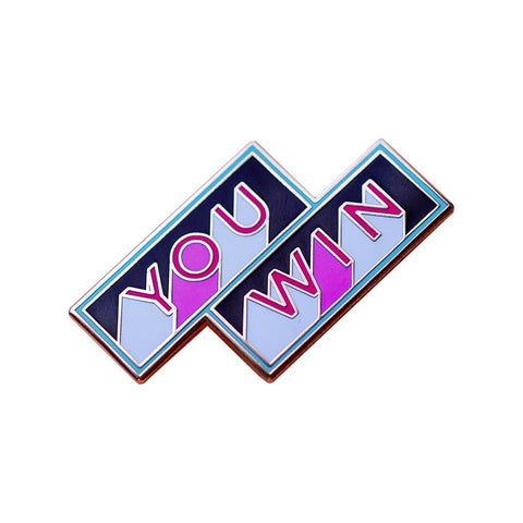 You Win Enamel Pin