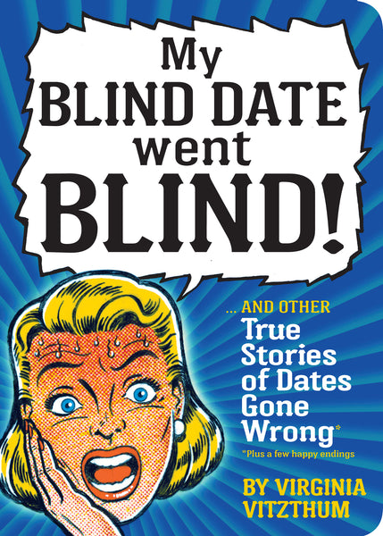 My Blind Date Went Blind!