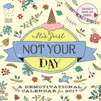 It's Just Not Your Day Wall Calendar 2017