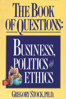 The Book of Questions: Business, Politics, and Ethics