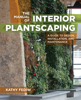 The Manual of Interior Plantscaping