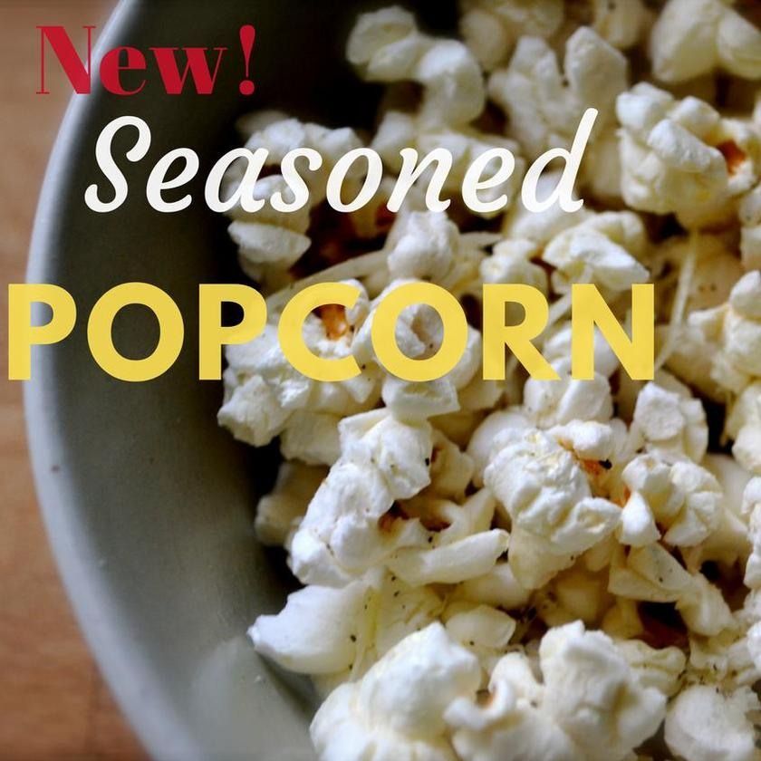 New Small Batch Seasoned Popcorns!