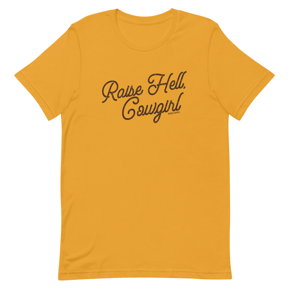 Raise Hell, Cowgirl Tee