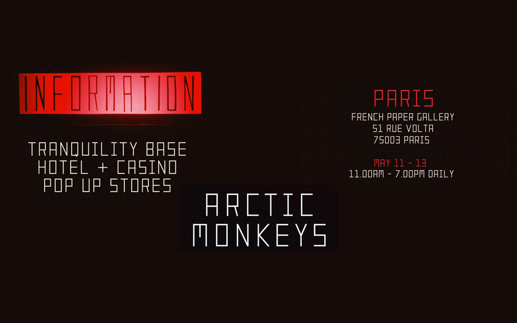 ARCTIC MONKEYS | TRANQUILITY BASE HOTEL + CASINO Official French Pop Up Store