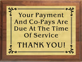 "6""x8"" Your Payment and Co-Pays Are Due At The Time Of Service Sign, Solid Walnut Cove Edges, Solid Metal Plates, Doctor's Office Sign, Clinic Sign"