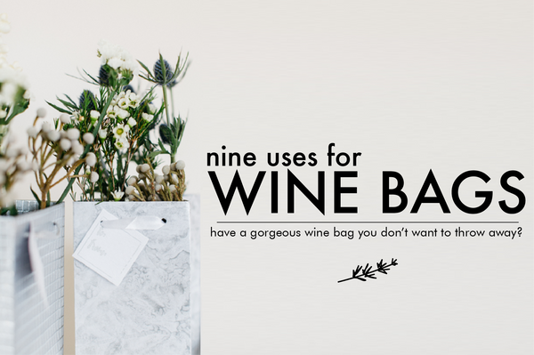 Nine Uses for Wine Bags