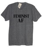 Feminist AF (As F--k) Shirt - It's Your Day Clothing