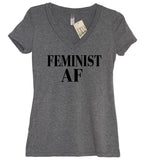 Feminist AF (As F--k) V Neck Shirt - It's Your Day Clothing