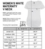 Women's White Maternity V Neck Size Chart - It's Your Day Clothing