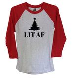 Lit AF (As F--k) 3/4 Sleeve Raglan - It's Your Day Clothing