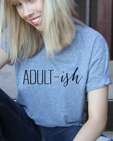 Adult-ish Unisex Crew Neck Shirt - It's Your Day Clothing