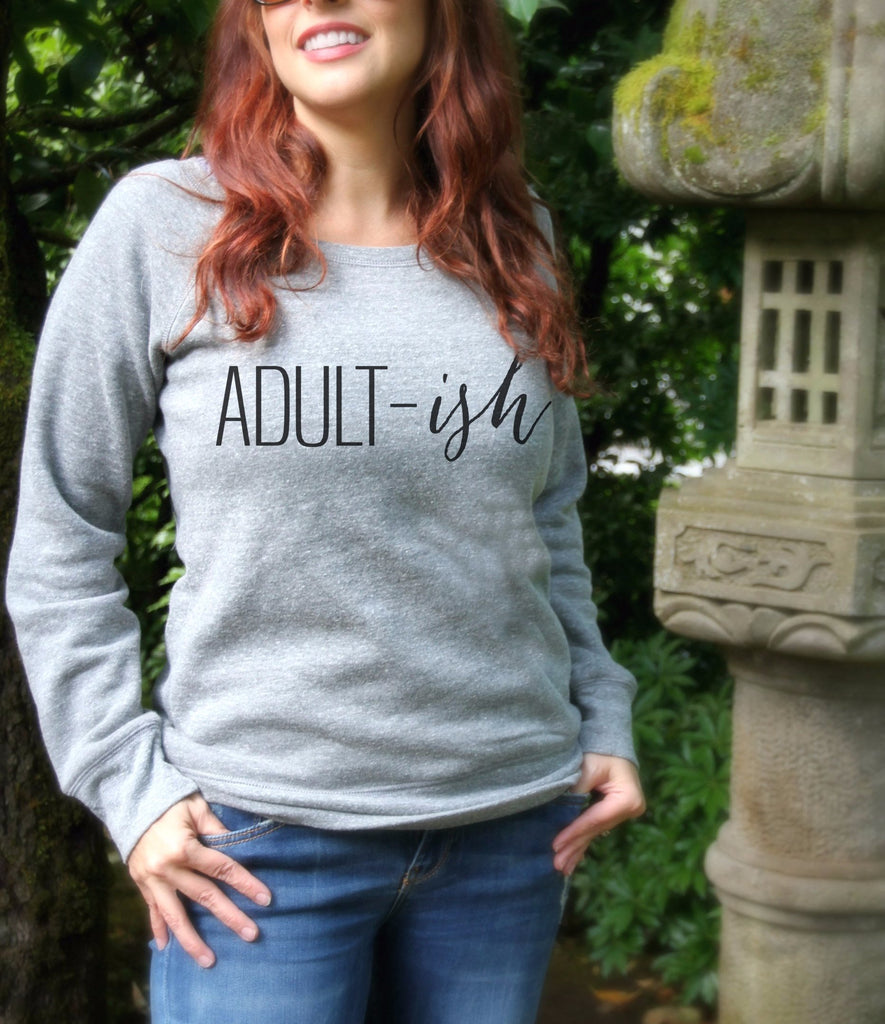 61bd5c309 ... Adult-ish Sweatshirt - It's Your Day Clothing ...