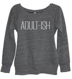 Adult-ish Sweatshirt - It's Your Day Clothing