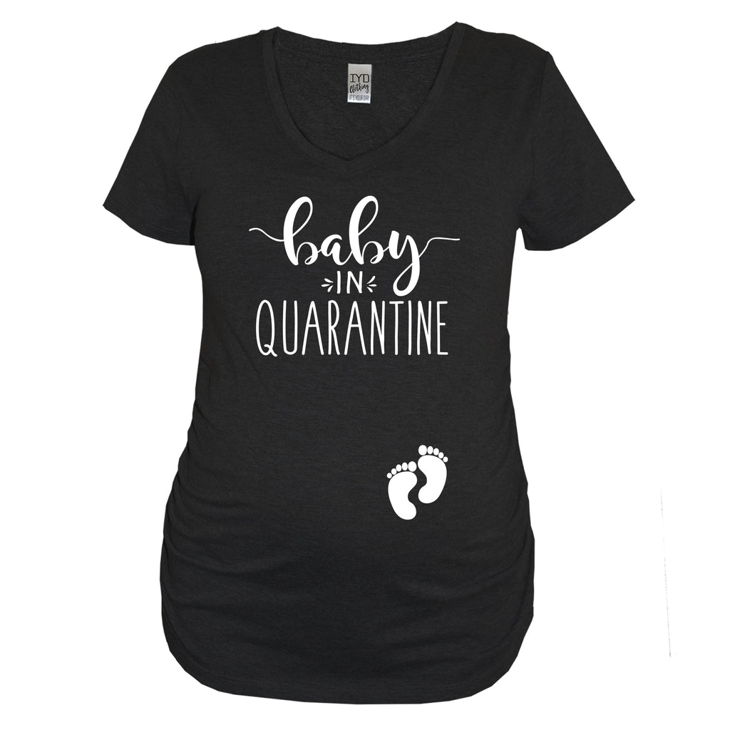 Baby In Quarantine Black Maternity V Neck With White Print - It's Your Day Clothing