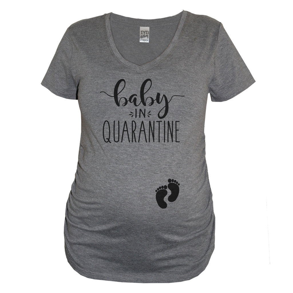Baby In Quarantine Heather Gray Maternity V Neck With Black Print - It's Your Day Clothing