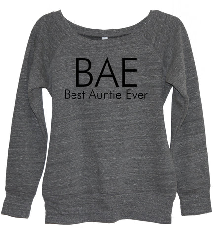 BAE Best Auntie Ever Sweatshirt - It's Your Day Clothing