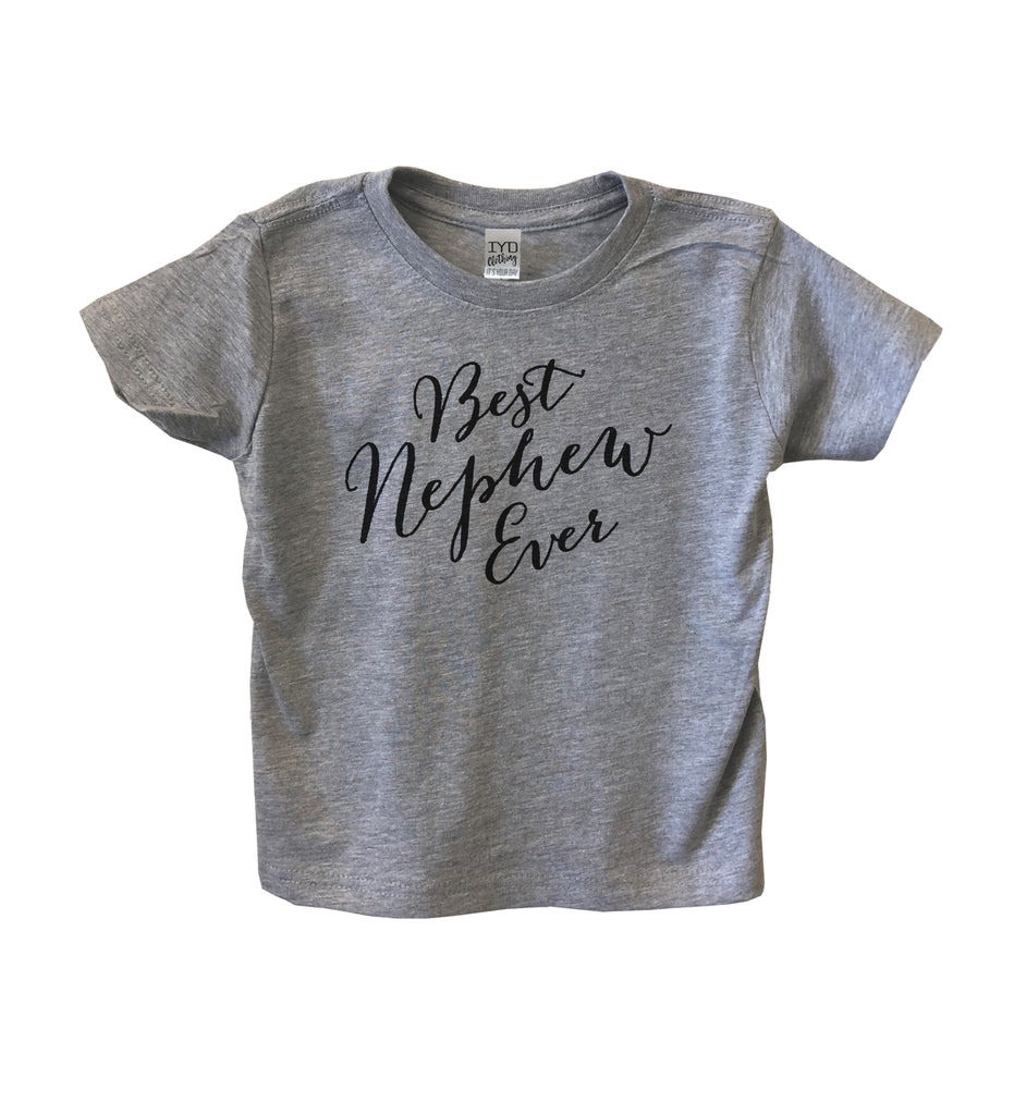 Best Nephew Ever Toddler Crew Neck Shirt - It's Your Day Clothing
