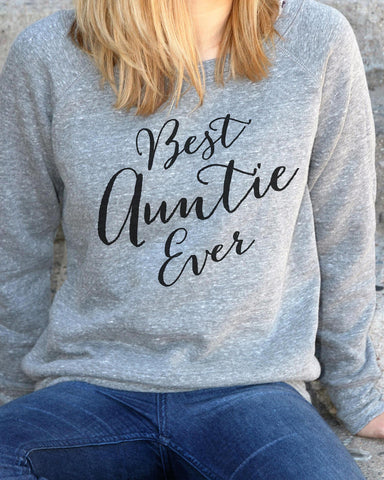 Best Auntie Ever Sweatshirt - It's Your Day Clothing