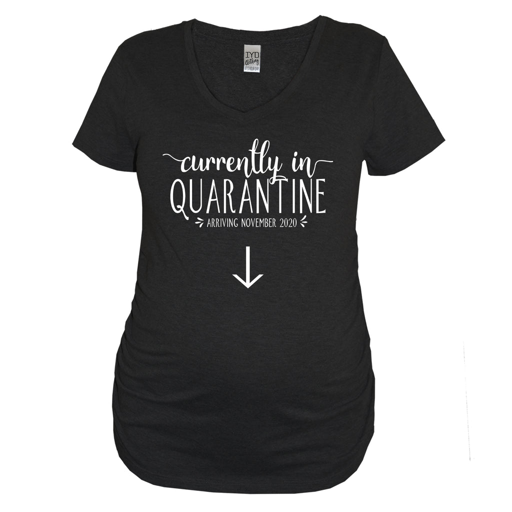 Currently In Quarantine / Arriving [Custom Date] Black Maternity V Neck  - It's Your Day Clothing