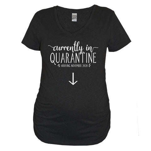 Currently In Quarantine Maternity Shirt With Rose Gold Print