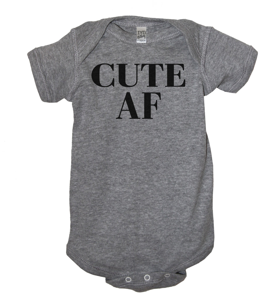 Cute AF Bodysuit - It's Your Day Clothing