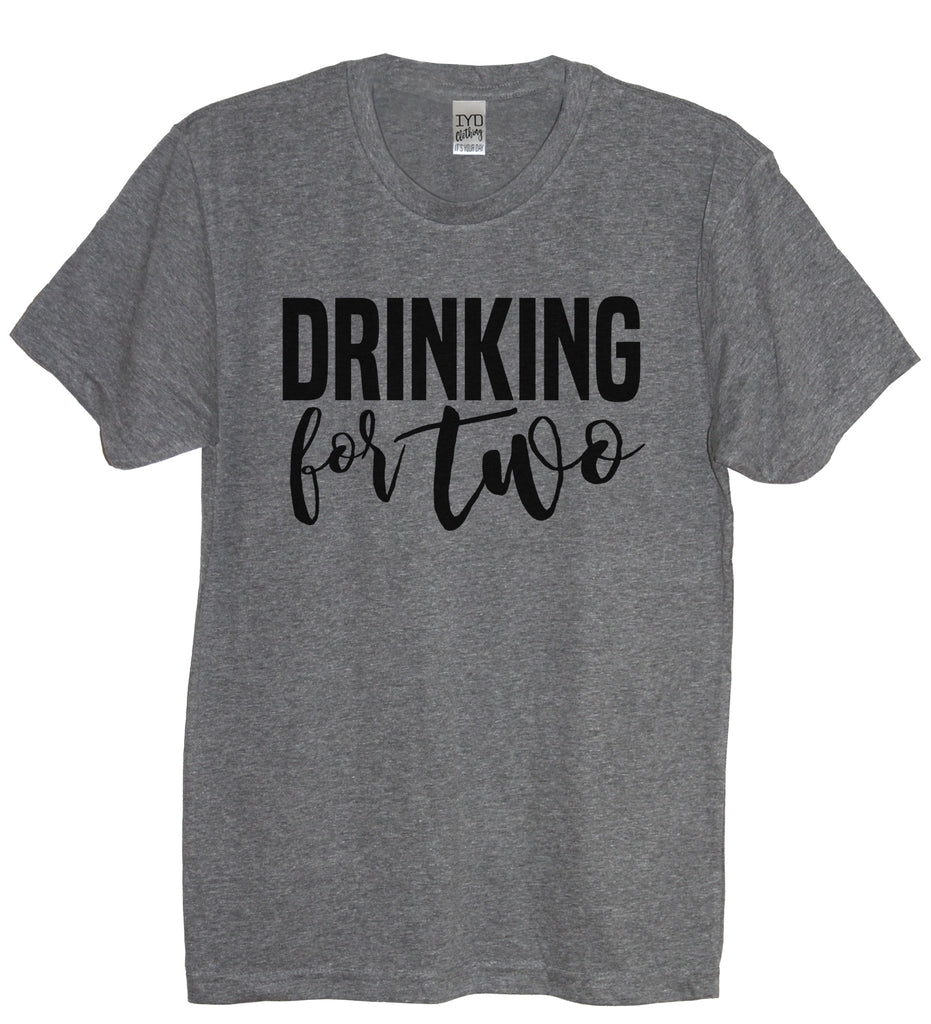 Drinking For Two Shirt - It's Your Day Clothing
