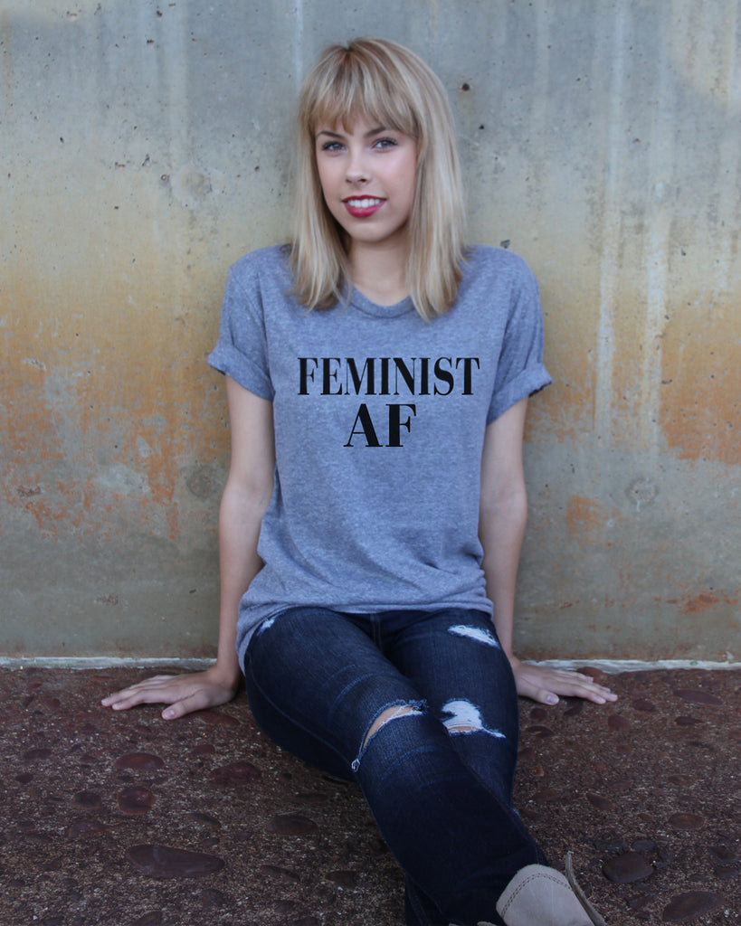 Feminist AF (As F--k) Crew Neck Shirt - It's Your Day Clothing