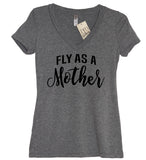 fly as a mother heather gray woman's fitted v neck t shirt