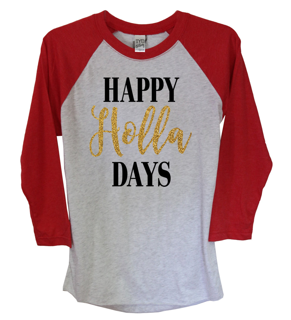 Happy Holla Days Glitter 3/4 Sleeve Raglan - It's Your Day Clothing