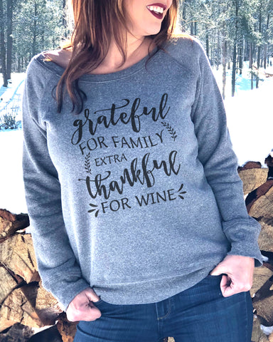 Grateful For Family Extra Thankful For Wine Sweatshirt - It's Your Day Clothing