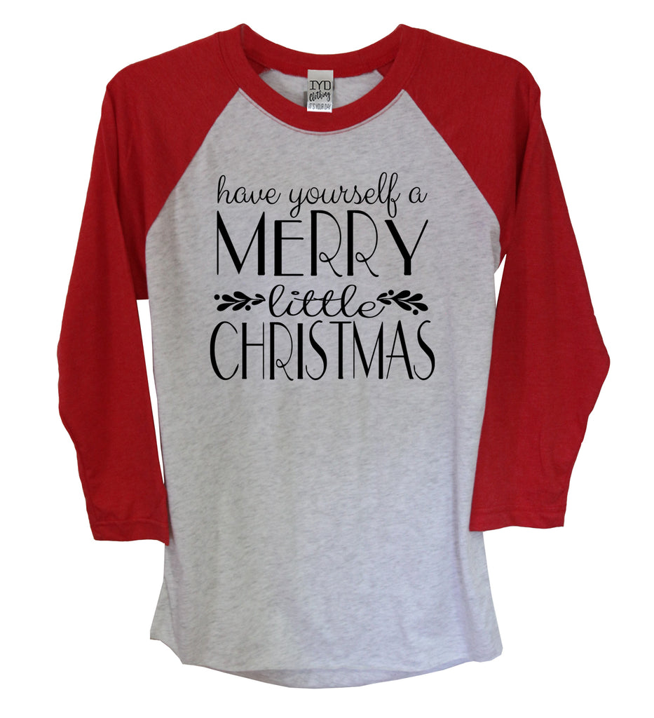 Have Yourself A Merry Little Christmas 3/4 Sleeve Raglan, Sweater, Mistletoe, Holidays, Merry Christmas, Winter, Snow, Snowflake - It's Your Day Clothing