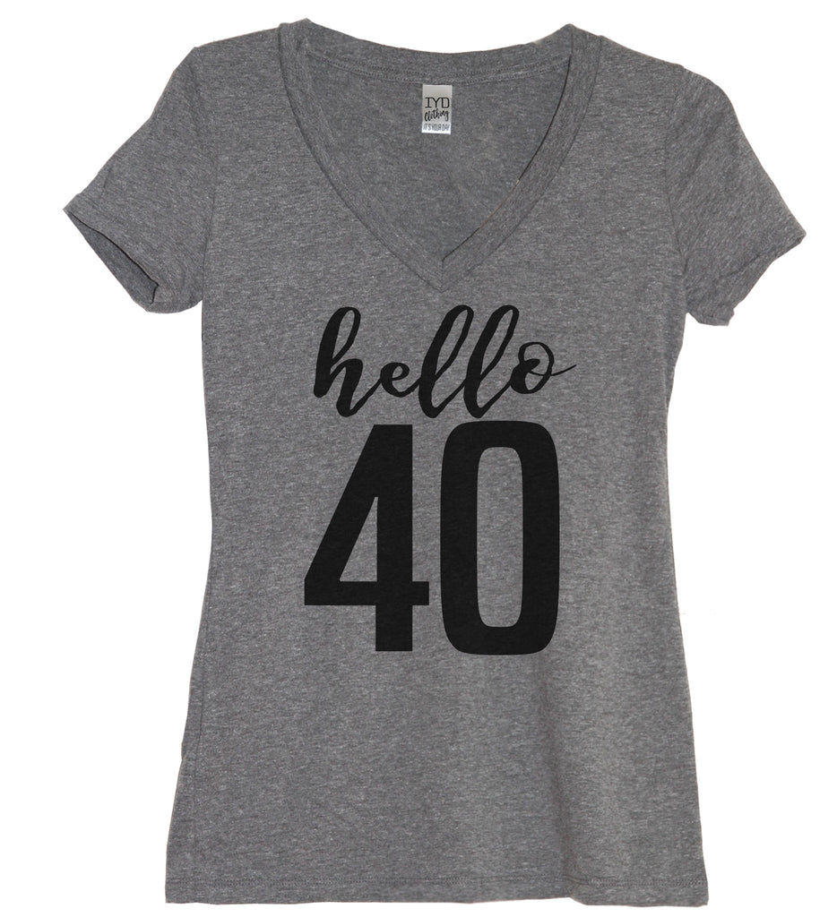 Hello 40 V Neck Shirt - It's Your Day Clothing