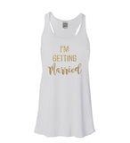 Glitter Gold I'm Getting Married or So We're Geting Drunk Flowy Tank - It's Your Day Clothing