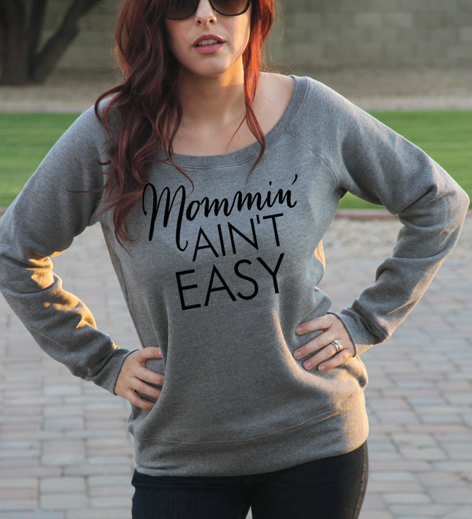 Mommin' Ain't Easy Sweatshirt - It's Your Day Clothing