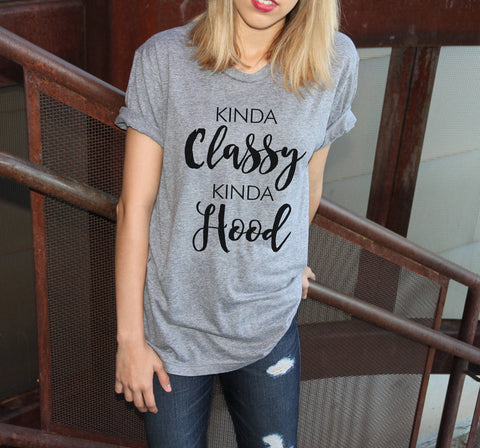 Kinda Classy Kinda Hood Crew Neck Shirt - It's Your Day Clothing