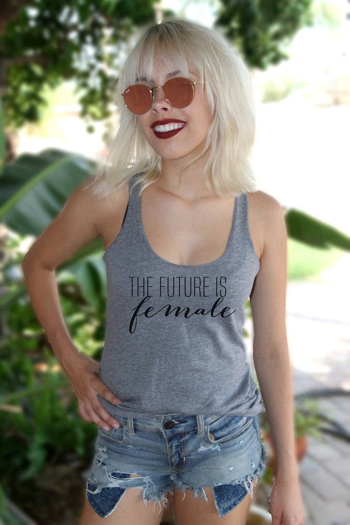 The Future Is Female Tank - It's Your Day Clothing