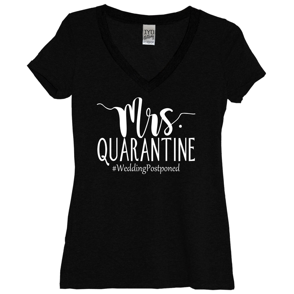 Black Mrs. Quarantine #WeddingPostponed Women's V Neck Shirt With White Print - It's Your Day Clothing