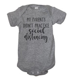 My Parents Didn't Practice Social Distancing Baby Boysuit - It's Your Day Clothing
