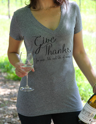 Give Thanks For Wine ... Lots And Lots Of Wine V Neck Shirt - It's Your Day Clothing