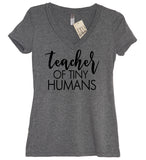 Teacher Of Tiny Humans V Neck Shirt - It's Your Day Clothing