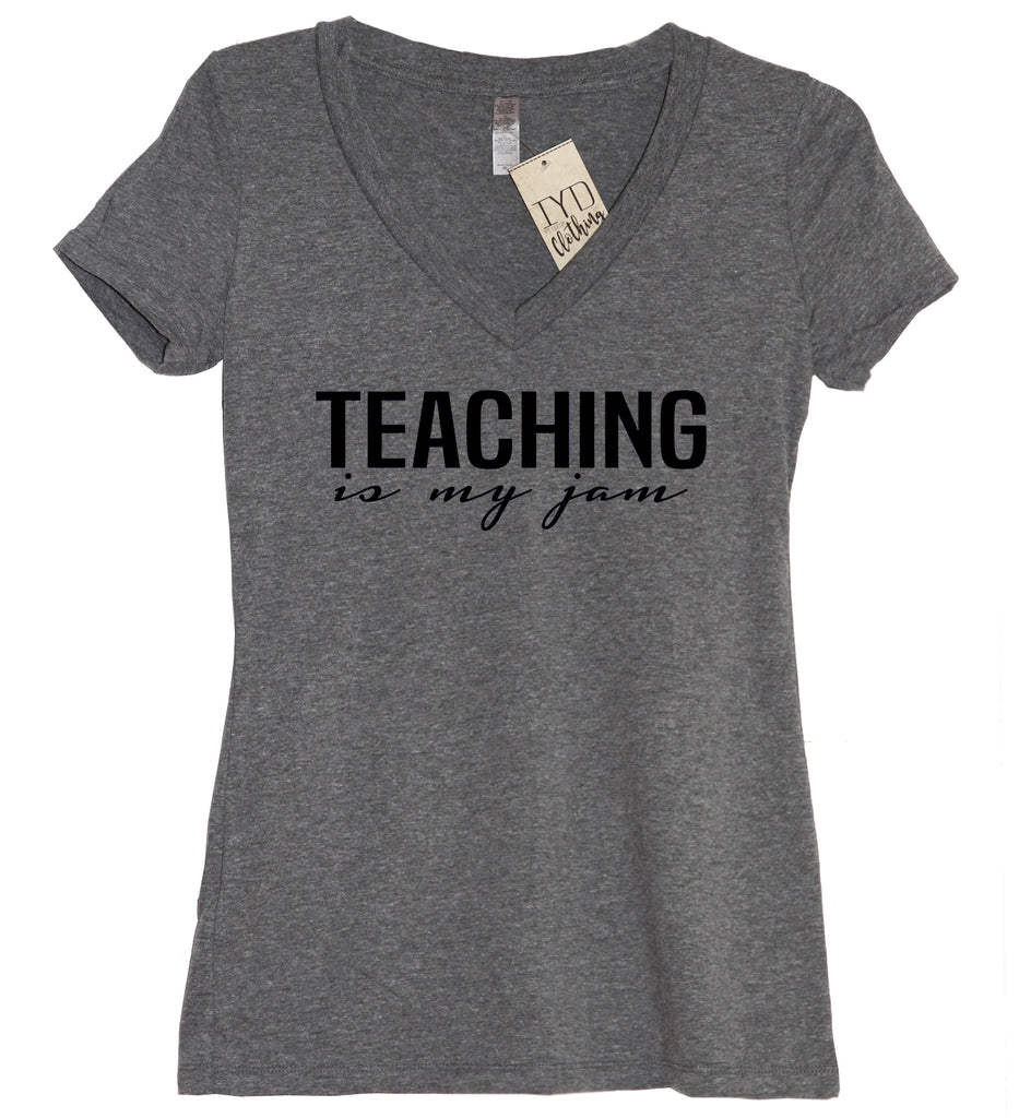 Teaching Is My Jam V Neck Shirt - It's Your Day Clothing