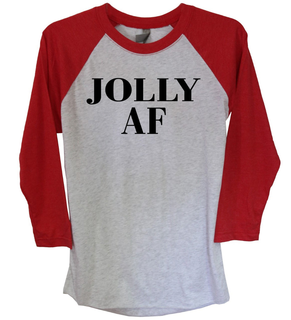 Jolly AF (As F--k) 3/4 Sleeve Raglan - It's Your Day Clothing