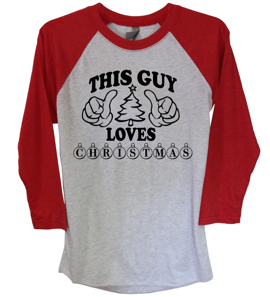 This Guy Loves Christmas 3/4 Sleeve Raglan - It's Your Day Clothing