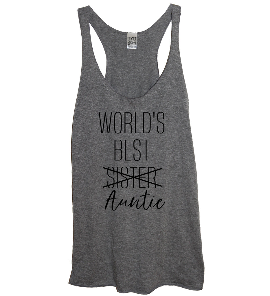 Worlds Best Sister Auntie Tank - It's Your Day Clothing