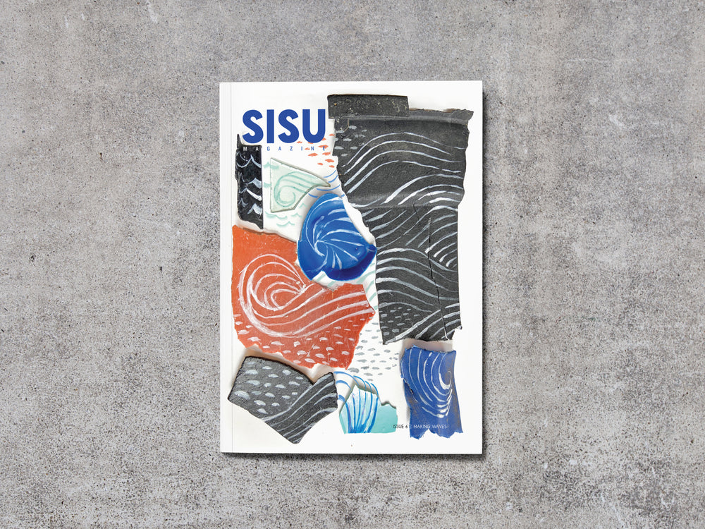 Sisu Magazine | Issue 6: Making Waves