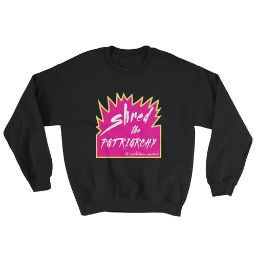 Shred The Patriarchy | Sweatshirt