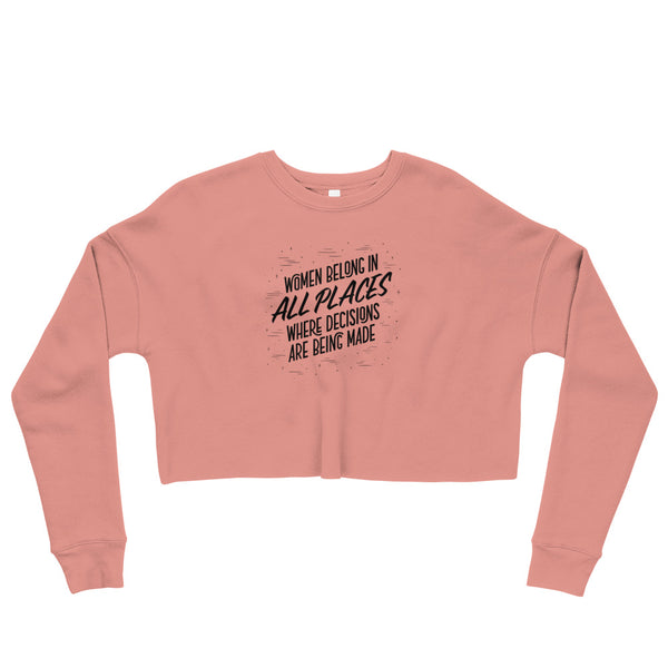 Women Belong in All Places | Crop Sweatshirt