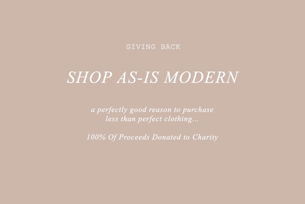 Shop As-Is Modern / 100% Of Proceeds Donated to Charity