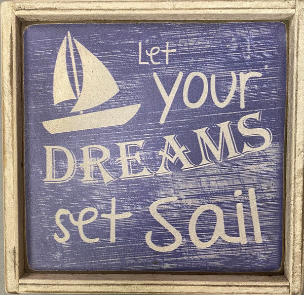 Let Your Dreams Set Sail Sign